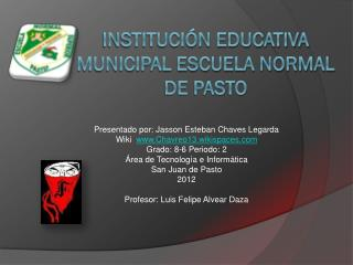 Institución educativa municipal escuela normal de pasto