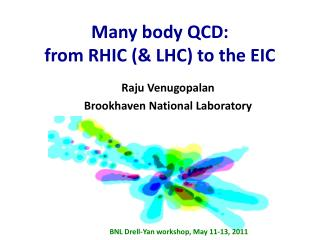 Many body QCD:  from RHIC (& LHC) to the EIC