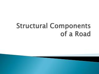 Structural Components of a Road