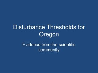Disturbance Thresholds for Oregon