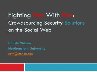 Fighting  Fire  With  Fire : Crowdsourcing Security  Solutions  on the Social Web