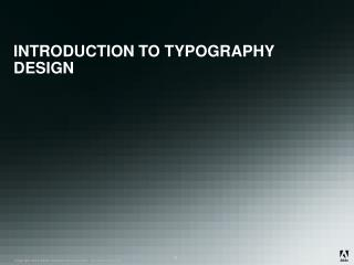 INTRODUCTION TO TYPOGRAPHY DESIGN