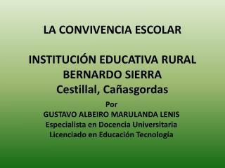 LA CONVIVENCIA ESCOLAR INSTITUCIÓN EDUCATIVA RURAL BERNARDO SIERRA Cestillal, Cañasgordas