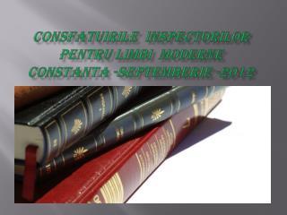 ConsfatuiriLE   INSPECTORILOR PENTRU  limbi moderne  CONSTANTA - SePTEmberIE  -2012