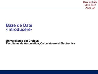 Baze  de Date - Introducere - Universitatea din Craiova,
