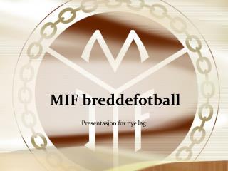 MIF breddefotball