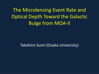 The  Microlensing  Event Rate and Optical Depth Toward the Galactic Bulge from MOA-II