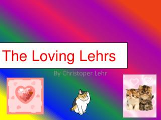 The Loving  Lehrs