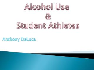 Alcohol Use  & Student Athletes
