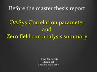 Before the master thesis report OASys  Correlation parameter and Zero field run analysis summary