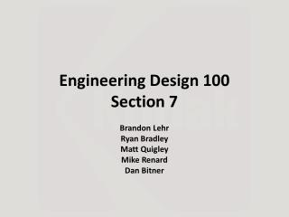 Engineering Design 100 Section 7