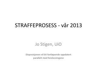 STRAFFEPROSESS - vår 2013