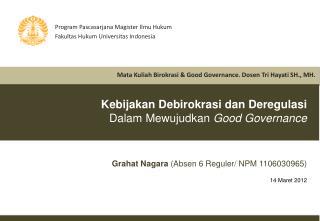 Kebijakan Debirokrasi dan Deregulasi Dalam Mewujudkan Good Governance