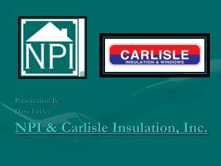 NPI & Carlisle Insulation, Inc.