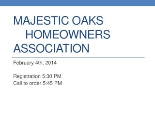 Majestic Oaks Homeowners  Association