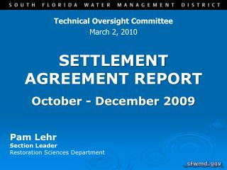 Settlement  Agreement Report October -  D ecember 2009