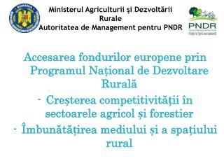 Accesarea fondurilor europene prin Programul Naţional de Dezvoltare Rurală