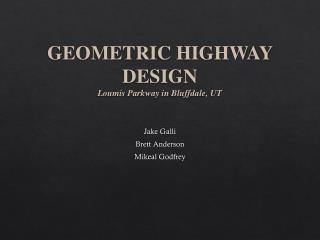 Geometric Highway Design  Loumis  Parkway in  Bluffdale , UT