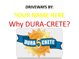 Why DURA-CRETE?