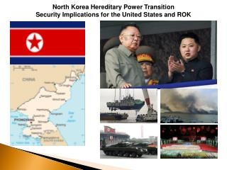 North Korea Hereditary Power Transition Security Implications for the United States and ROK