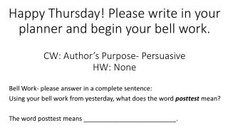 Bell Work- please answer in a complete sentence:
