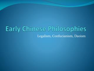 Early Chinese Philosophies