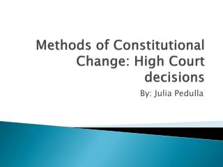 Methods of Constitutional Change: High Court decisions