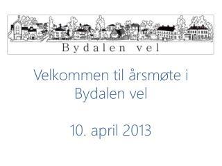Velkommen til �rsm�te i Bydalen vel 10. april 2013