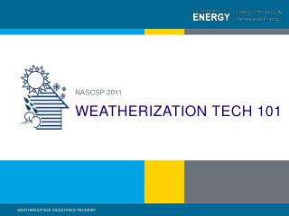 WEATHERIZATION TECH 101