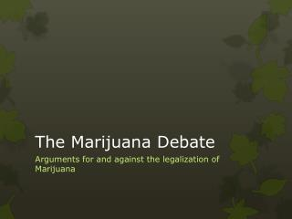 The Marijuana Debate