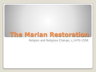 The Marian Restoration