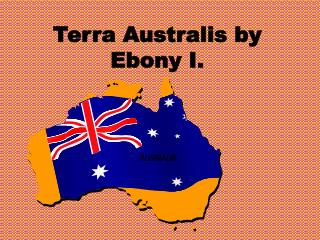 Terra  Australis  by Ebony I.