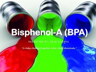 Bisphenol-A (BPA)