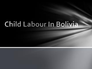 Child Labour  In Bolivia