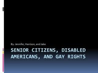 Senior citizens, disabled Americans, and gay rights