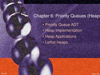 Chapter 6: Priority Queues (Heaps)