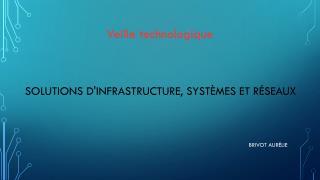 Solutions d'infrastructure, systèmes et réseaux