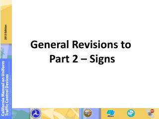 General Revisions to  Part 2 � Signs