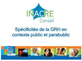 Spécificités de la GRH en contexte public et parabublic