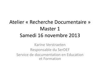 Atelier «Recherche Documentaire» Master 1 Samedi 16 novembre 2013