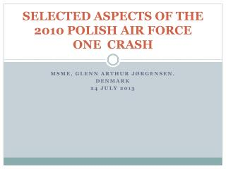 SELECTED aspects  of the  2010 POLISH AIR FORCE ONE   crash
