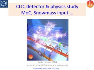 CLIC detector & physics study MoC , Snowmass input….