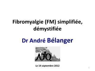 Fibromyalgie (FM)  simplifiée, démystifiée