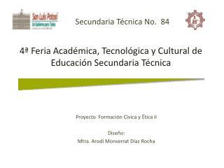 4� Feria Acad�mica, Tecnol�gica y Cultural de Educaci�n Secundaria T�cnica