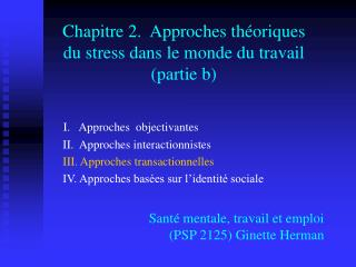 I.   Approches  objectivantes  II.  Approches interactionnistes  III. Approches transactionnelles  IV. Approches bas es