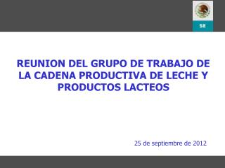 REUNION DEL GRUPO DE TRABAJO DE LA CADENA PRODUCTIVA DE LECHE Y PRODUCTOS LACTEOS