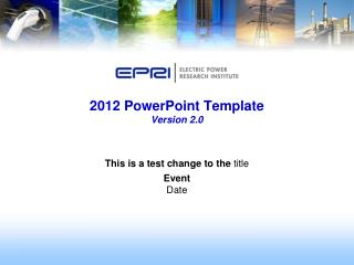 2012 PowerPoint  Template Version 2.0