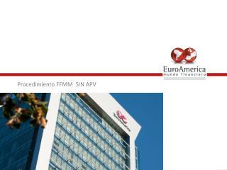 Procedimiento FFMM  SIN APV