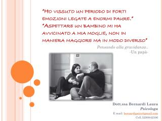 Dott.ssa Bernardi Laura Psicologa E mail:  bernardipsico@gmail.com Cell .3290842506