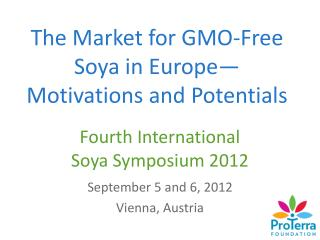 Fourth International  Soya Symposium 2012
